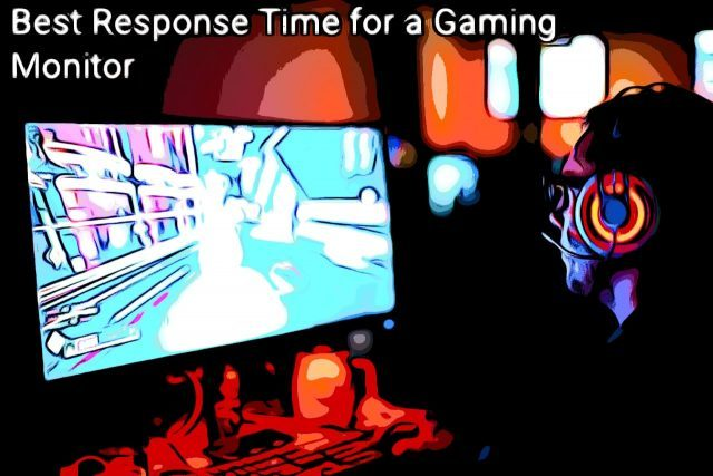 best response time for a gaming monitor